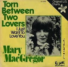 torn_between_two_lovers_-_mary_macgregor